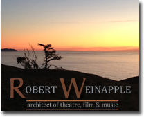 Robert Weinapple: architect of theatre, film & music